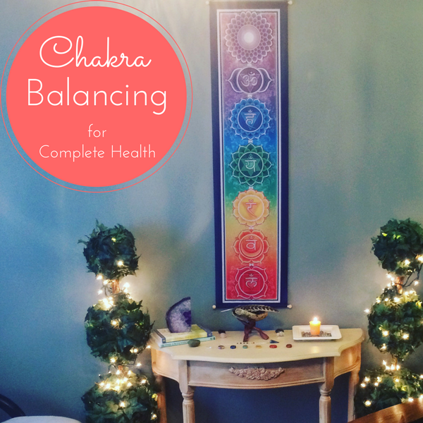 Chakra Balancing for Complete Health